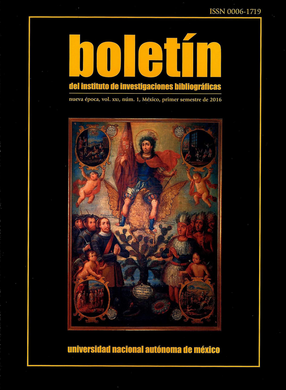 Boletín del Instituto de Investigaciones Bibliográficas,vol. XXI, No. 1 , 2016