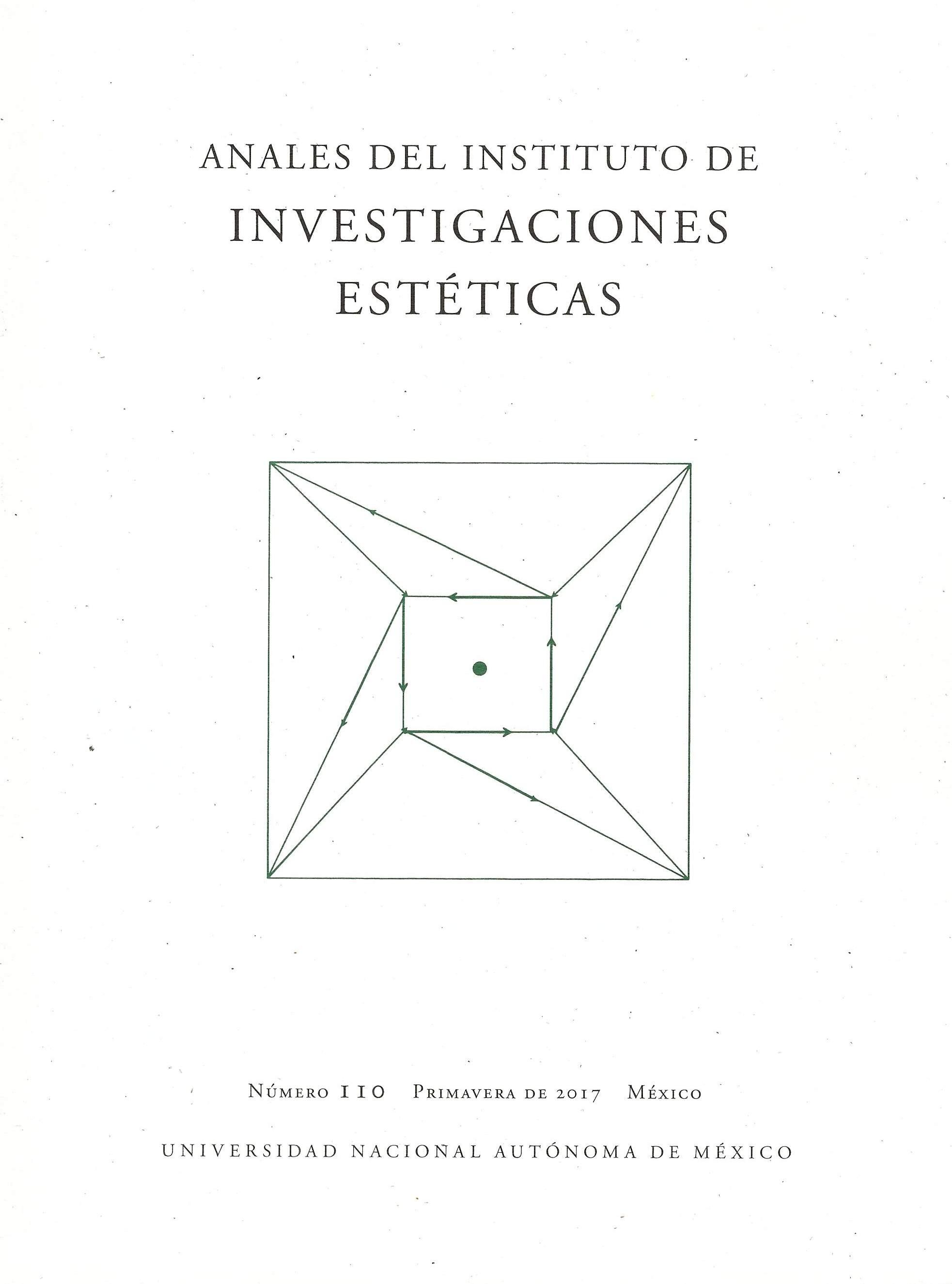 Anales del Instituto de Investigaciones Estéticas, vol. XXXIX, núm. 110, primavera de 2017