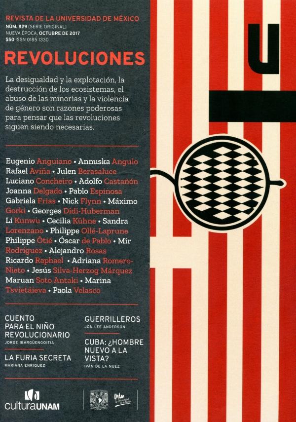 Revista de la Universidad de México, núm. 829 (serie original) Revoluciones Nueva época, octubre de 2017
