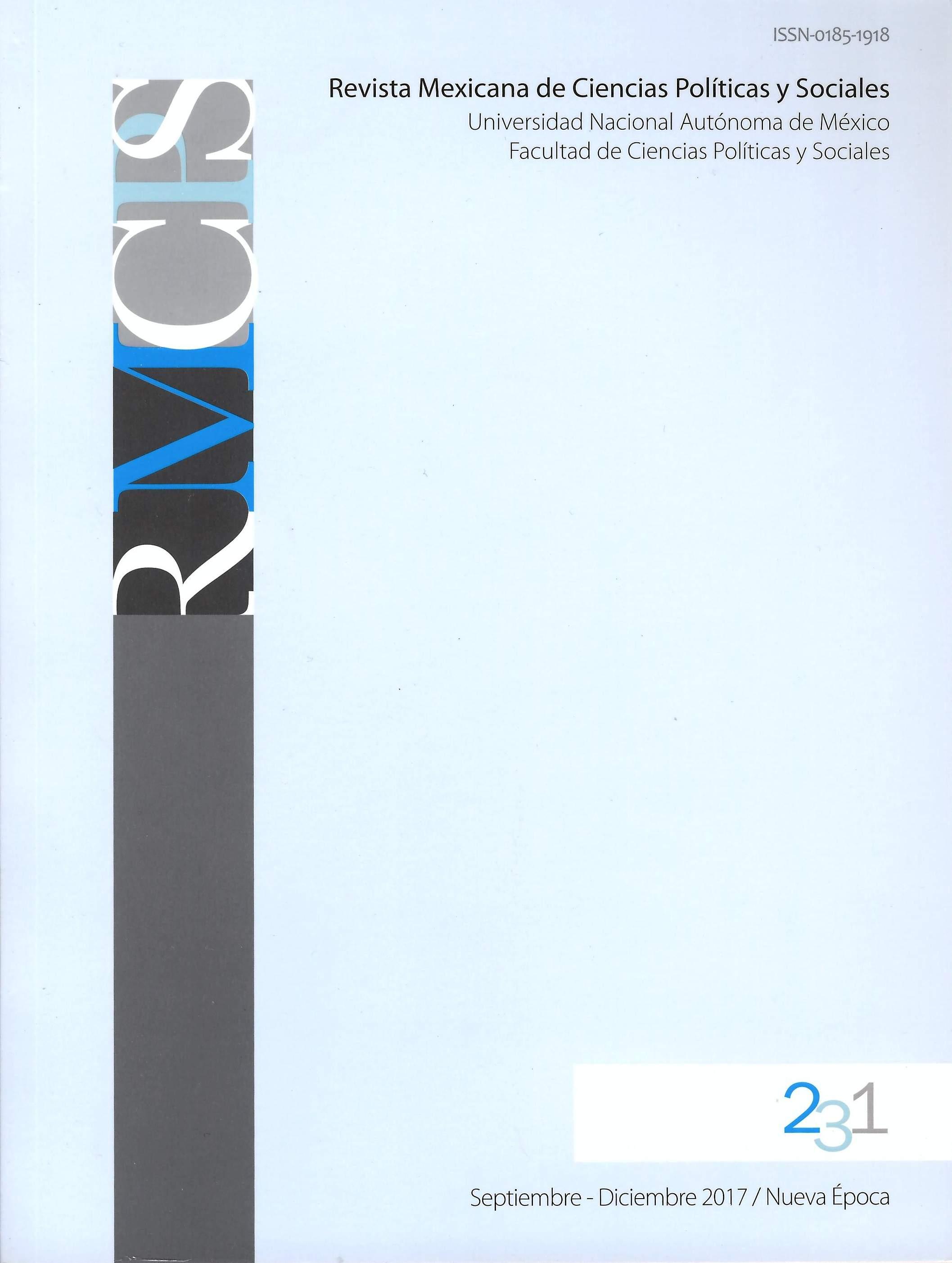 Revista mexicana de ciencias políticas y sociales 231, septiembre-diciembre, 2017