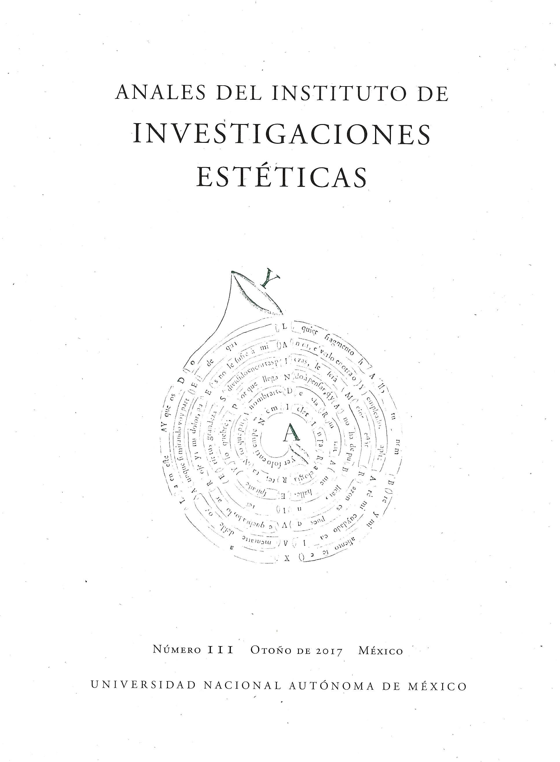 Anales del Instituto de Investigaciones Estéticas, vol. XXXIX, núm. 111, otoño de 2017