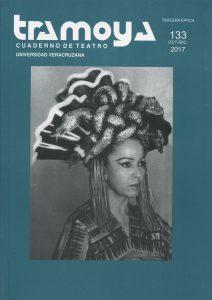 Tramoya. Cuaderno de teatro.Tercera época No.  133 Oct./Dic. 2017