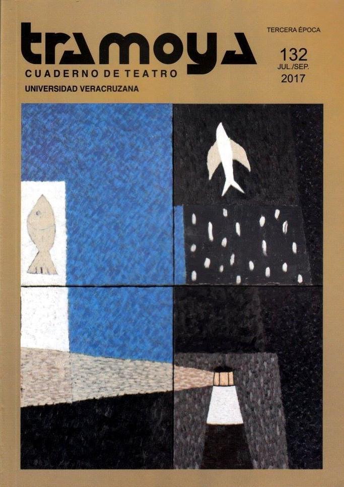 Tramoya. Cuaderno de teatro.Tercera época No.  132 Jul./Sep. 2017