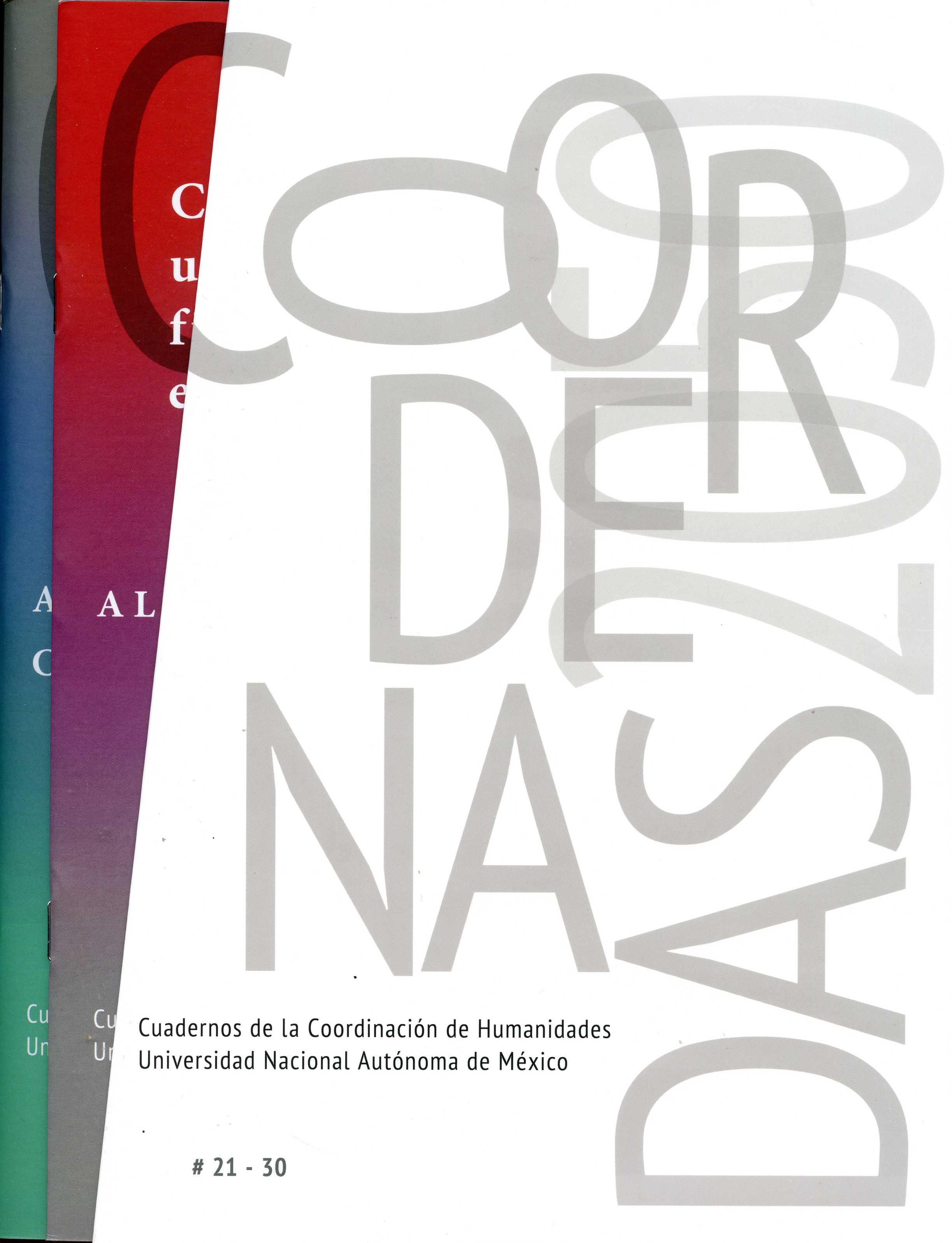 Coordenadas 2050, números 21-30 Cuadernos de la Coordinación de Humanidades. Universidad Nacional Autónoma de México