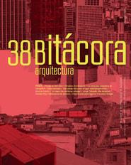 Bitácora arquitectura, núm. 38, noviembre 2017 - marzo 2018
