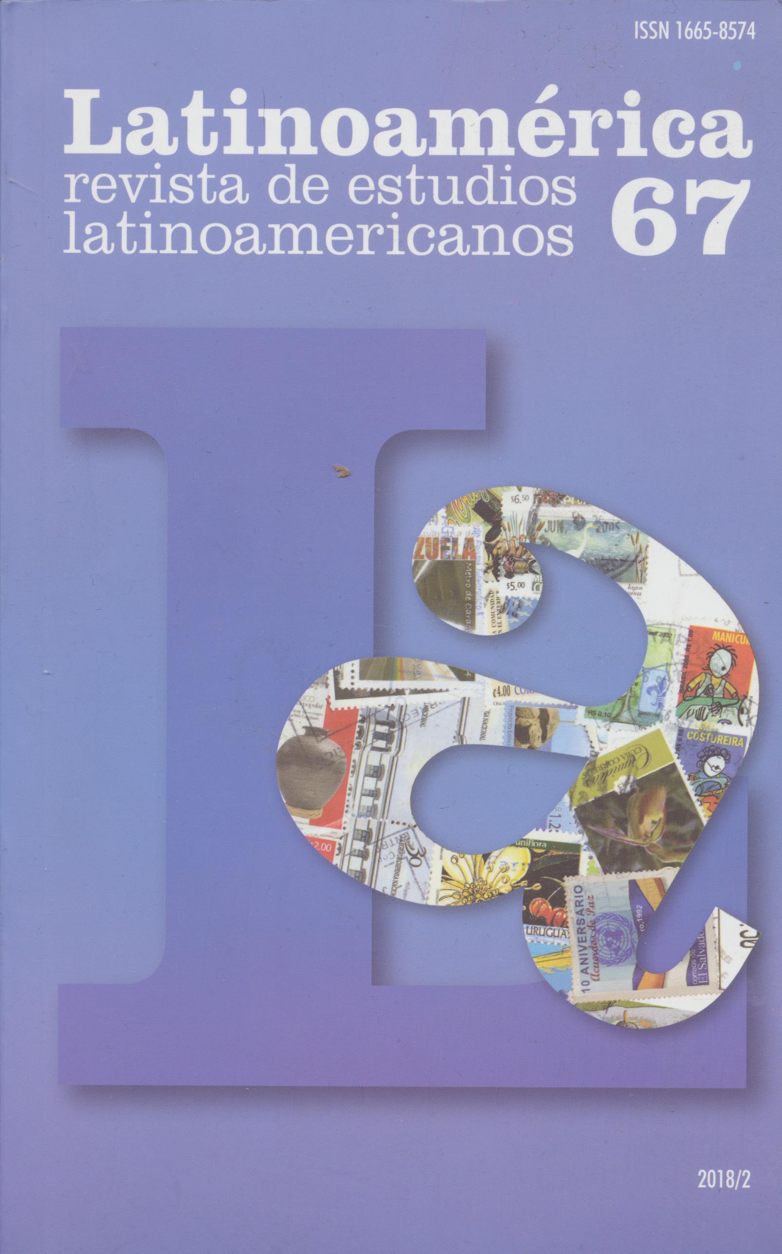 Latinoamérica. Revista de estudios latinoamericanos, núm. 67, julio-diciembre, 2018