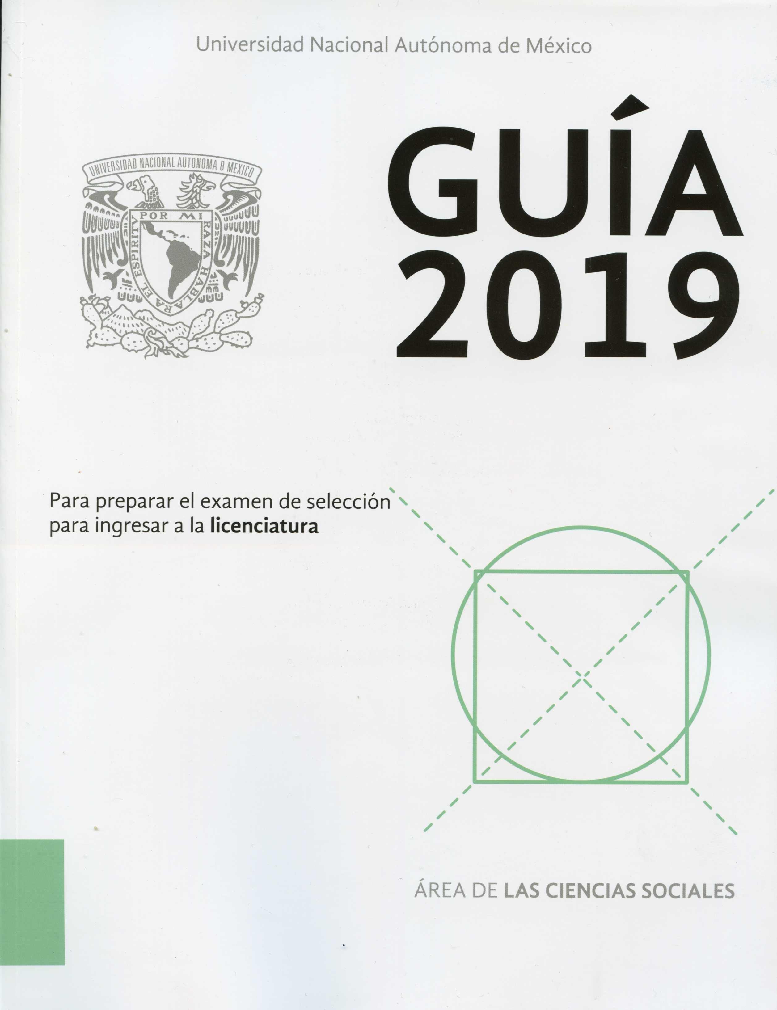 Guía 2019 para preparar el examen de selección para ingresar a la licenciatura Área de las ciencias sociales