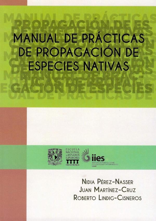 Manual de prácticas de propagación de especies nativas