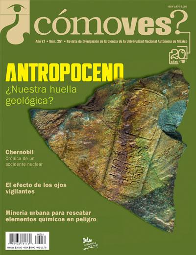 ¿Cómo ves? Antropoceno. Revista de Divulgación de la Ciencia, año 21, núm. 251, octubre 2019