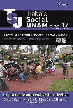 Trabajo Social UNAM VII Época núm. 17 enero-abril 2018. La intervención social en lo colectivo