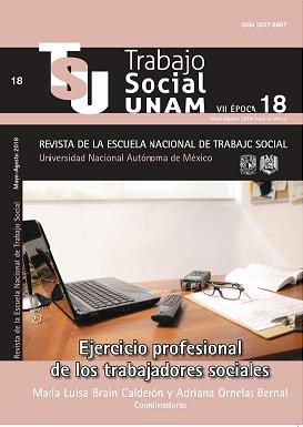 Trabajo Social UNAM VII Época núm. 18 mayo-agostol 2018. Ejercicio profesional de los trabajadores sociales