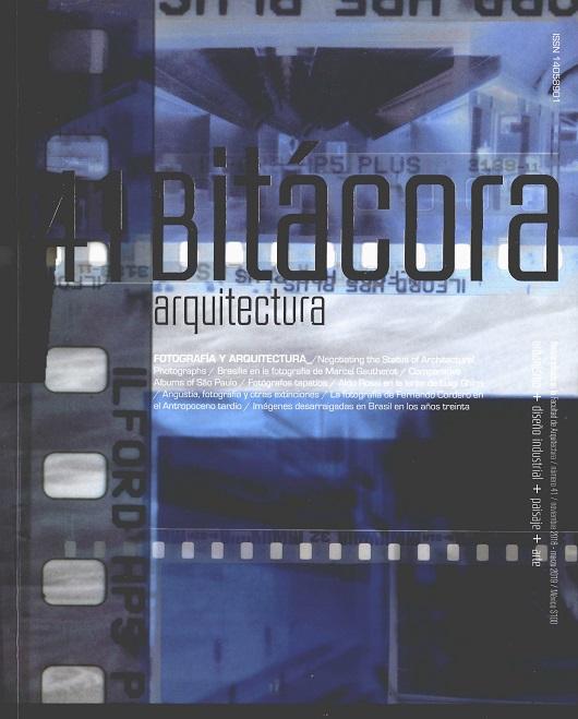Bitácora Arquitectura, núm. 41, noviembre 2018-marzo 2019 Fotografía y arquitectura