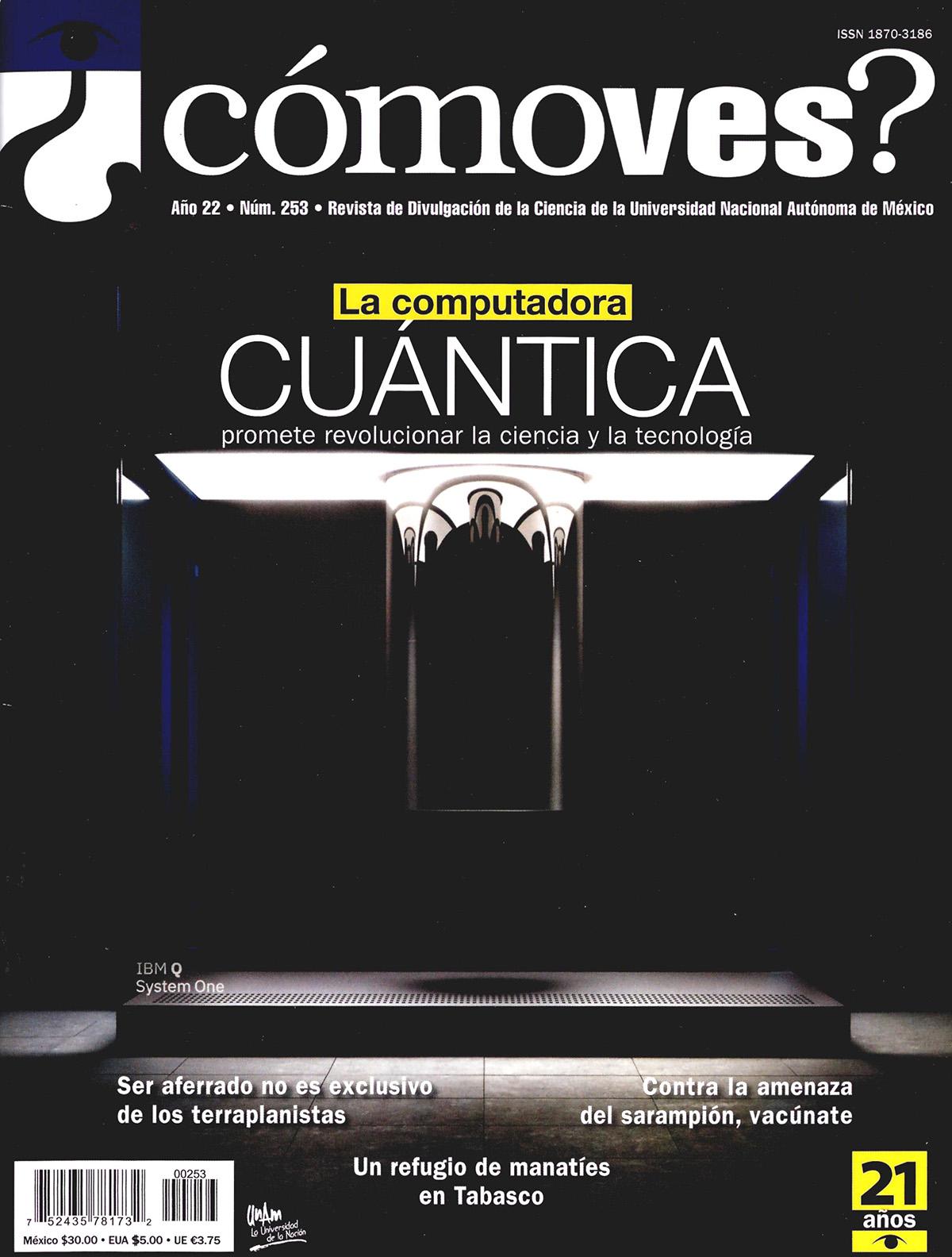¿Cómo ves? La computadora cuántica Revista de Divulgación de la Ciencia, año 22, núm. 253, diciembre 2019