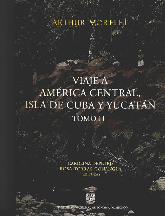 Viaje a América Central, isla de Cuba y Yucatán. Tomo II