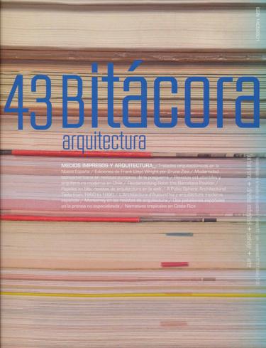 Bitácora arquitectura, núm. 43, julio-noviembre 2019 Medios impresos y Arquitectura