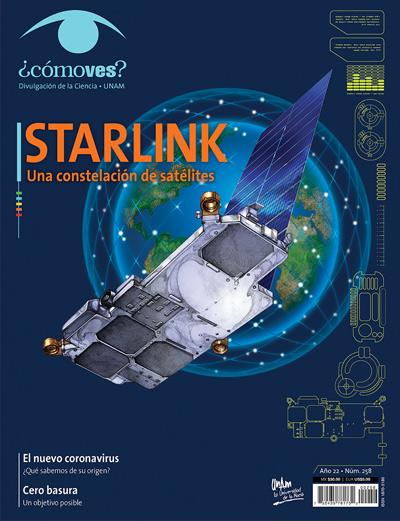 ¿Cómo ves? Revista de Divulgación de la Ciencia, año 22, núm. 258, mayo 2020 Starlink