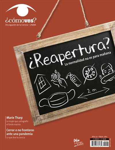 ¿Cómo ves? Revista de Divulgación de la Ciencia, año 22, núm. 260, julio 2020 ¿Reapertura?
