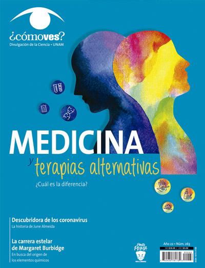 ¿Cómo ves? Revista de Divulgación de la Ciencia, año 22, núm. 263, octubre 2020 Medicina y terapias alternativas