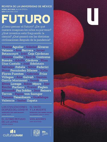 Revista de la Universidad de México, núms. 867-868, Nueva Época, diciembre de 2020-enero de 2021 Futuro
