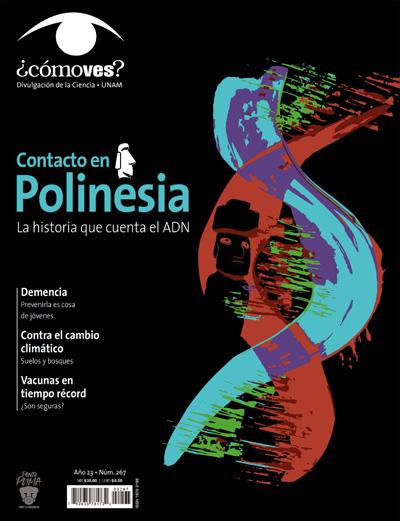¿Cómo ves? Revista de Divulgación de la Ciencia, año 23, núm. 267, febrero 2021 Contacto en Polinesia