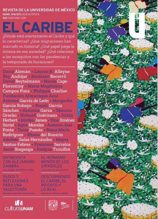 Revista de la Universidad de México, núms. 874/875, Nueva Época, julio-agosto  de 2021. El caribe