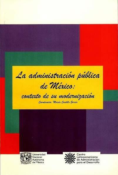 La administración pública de México: contexto de su modernización