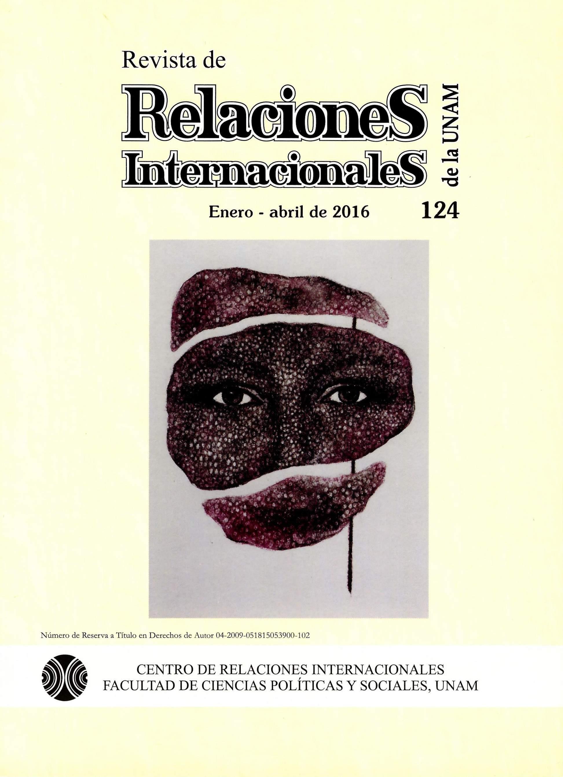 Revista de relaciones internacionales de la UNAM, 124, enero-abril de 2016