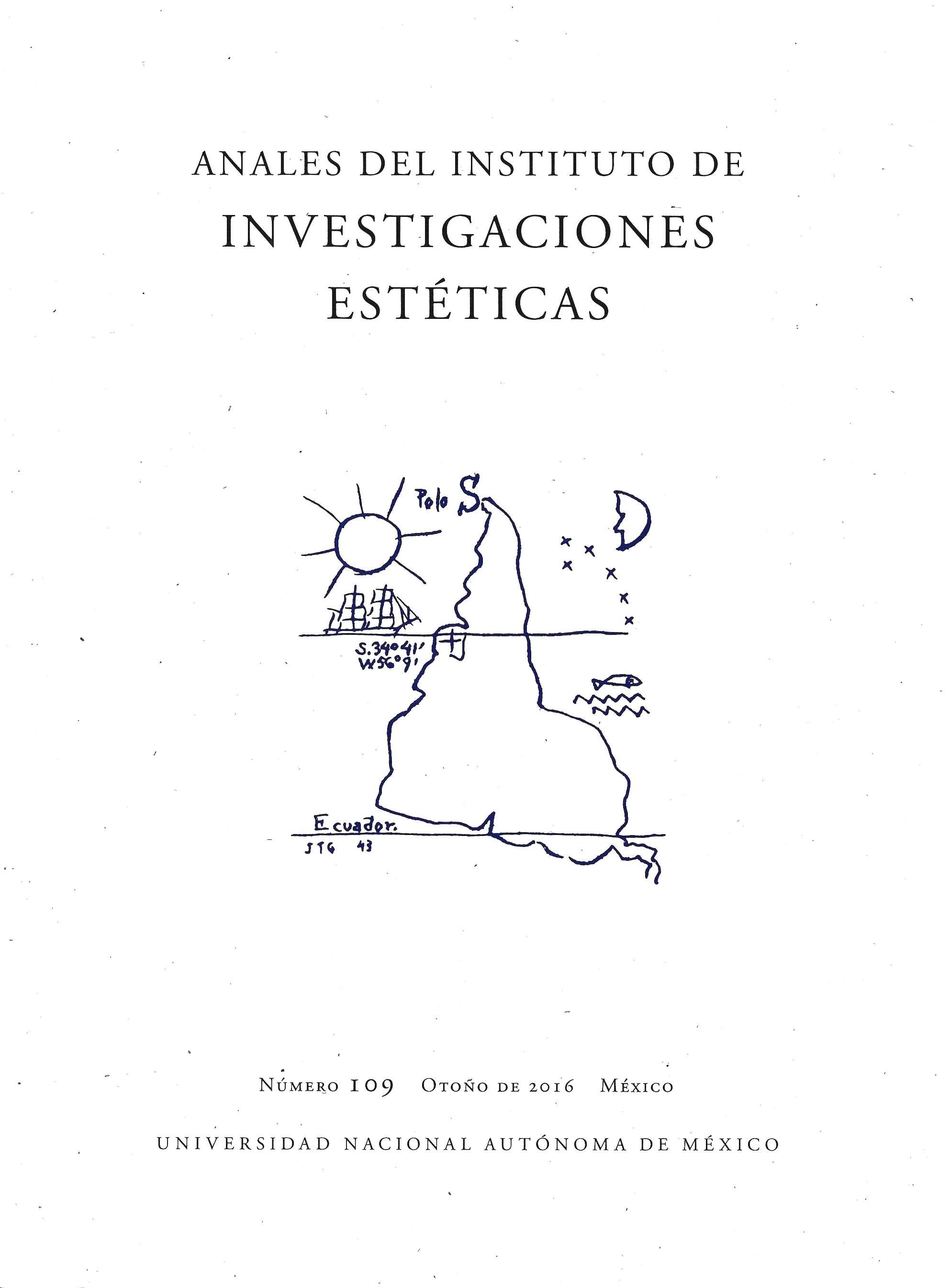 Anales del Instituto de Investigaciones Estéticas, vol. XXXVIII, núm. 109, otoño de 2016
