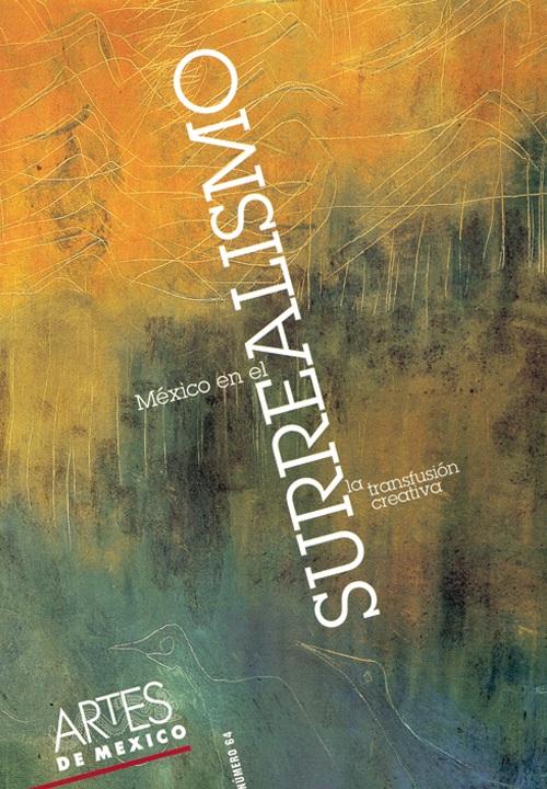 México en el surrealismo la transfusión creativa No. 64