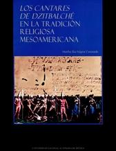 Los cantares de Dzitbalché en la tradición religiosa mesoamericana