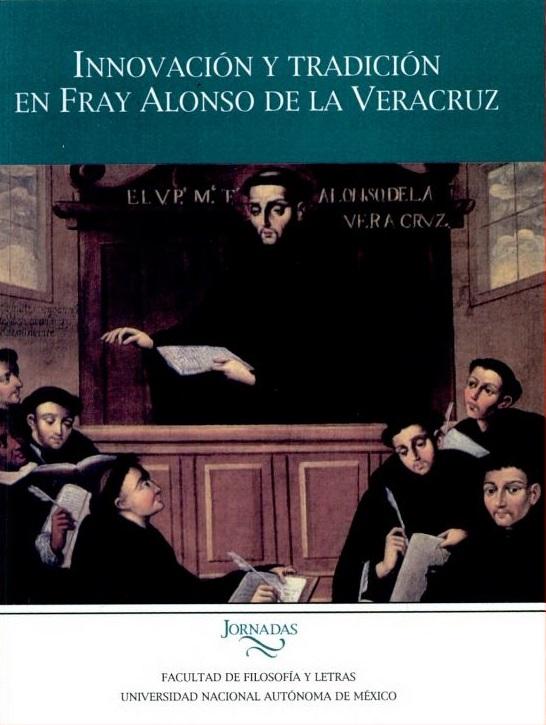 Innovación y tradición en Fray Alonso de la Veracruz
