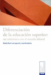 Diferenciación de la educación superior. Sus relaciones con el mundo laboral