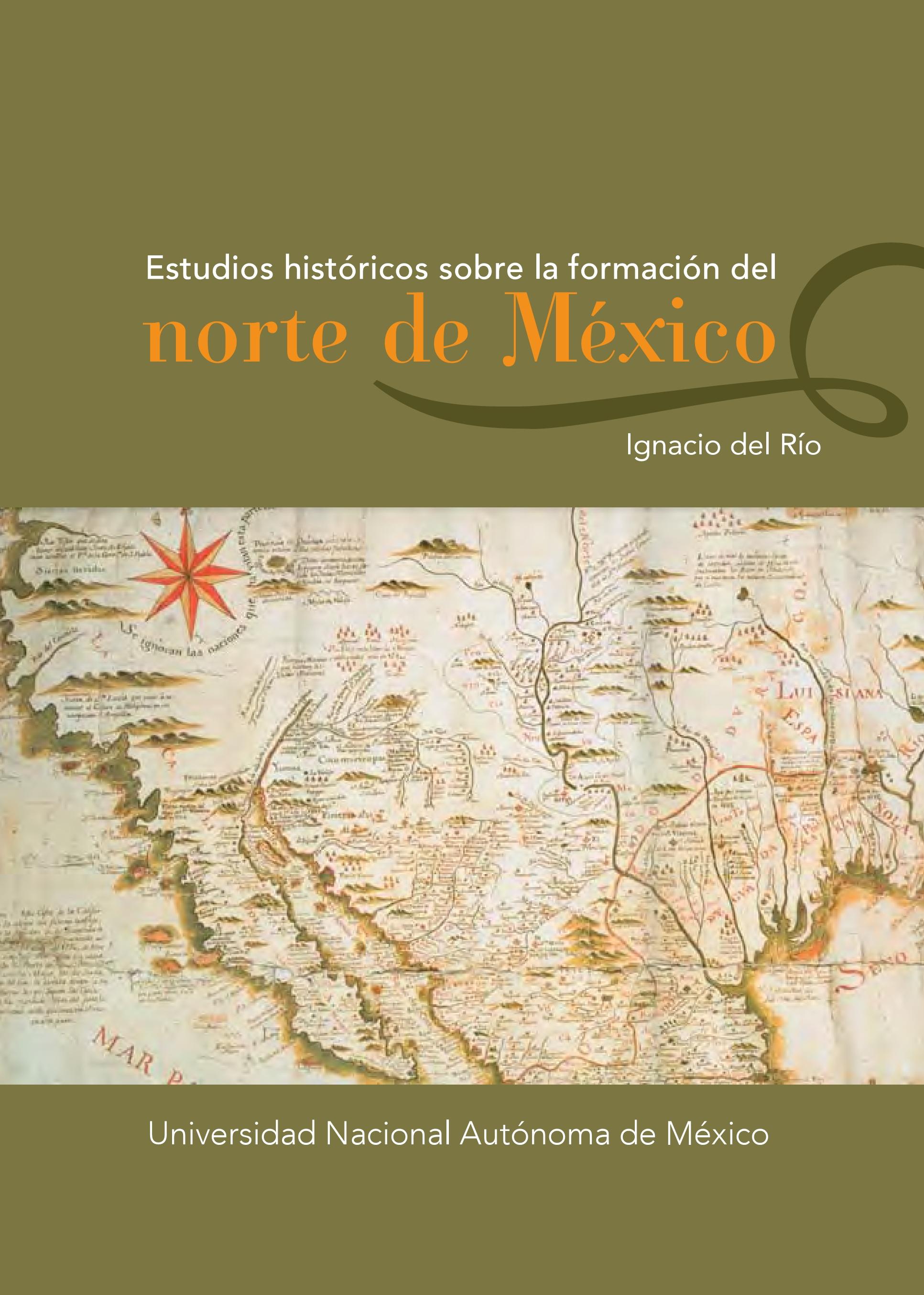Estudios históricos sobre la formación del norte de México