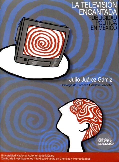 Televisión encantada. Publicidad política en México