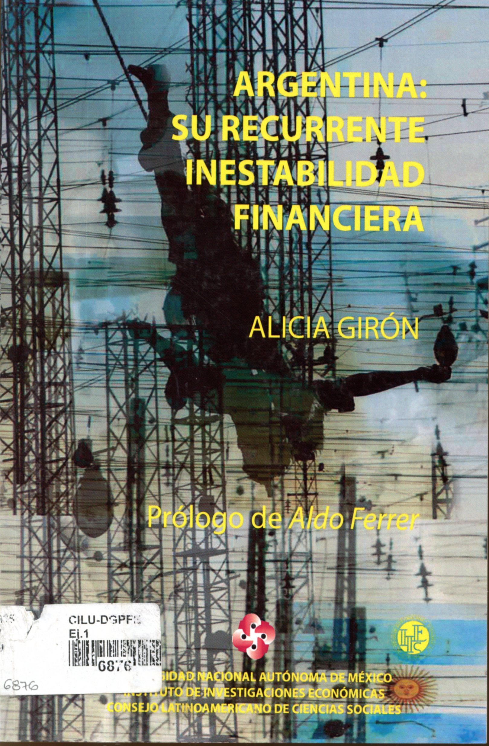 Argentina. Su recurrente inestabilidad financiera