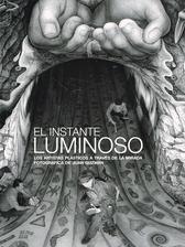 El instante luminoso. Los artistas plásticos a través de la mirada fotográfica de Juan Guzmán