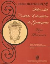 Libros del cabildo eclesiástico de Guatemala.