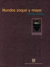 Mundos zoque y maya. Miradas italianas