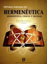 Hermenéutica, ciencia y sociedad. Séptimas jornadas de hermenéutica