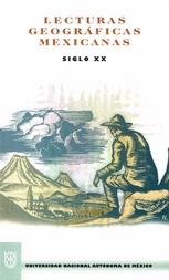 Lecturas geográficas mexicanas. Siglo XX