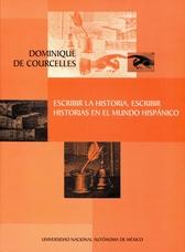 Escribir la historia, escribir historias en el mundo hispánico