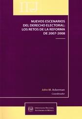 Nuevos escenarios del derecho electoral. Los retos de la reforma de 2007-2008