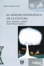 El análisis sociológico de la cultura. Teoría, significado y realidad después del giro lingüístico