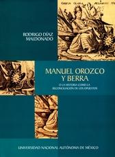 Manuel Orozco y Berra o la historia como reconciliación de los opuestos