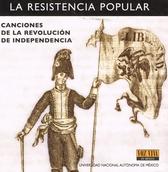 La resistencia popular. Canciones de la Revolución de Independencia. Voz Viva