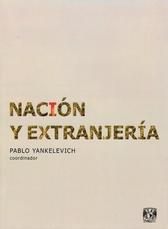 Nación y extranjería. La exclusión racial en las políticas migratorias de Argentina, Brasil, Cuba y