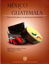 México y Guatemala. Entre el liberalismo y la democracia multicultural