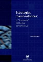 Estrategias macro-retóricas. El formateo del hecho comunicativo