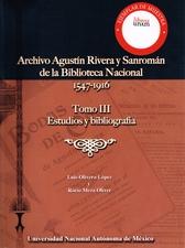 Catalogo Archivo Agustín Rivera y Sanromán. Biblioteca Nacional 1547-1916