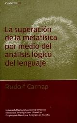 La superación de la metafísica por medio del análisis lógico del lenguaje
